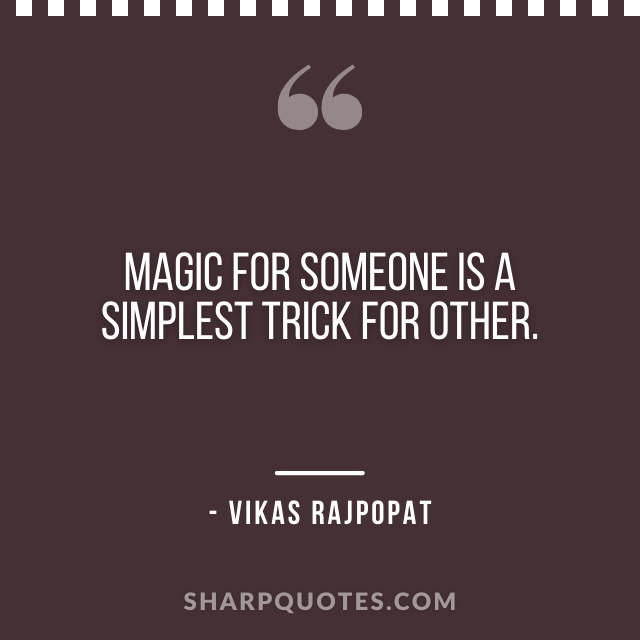 magic trick quote vikas rajpopat