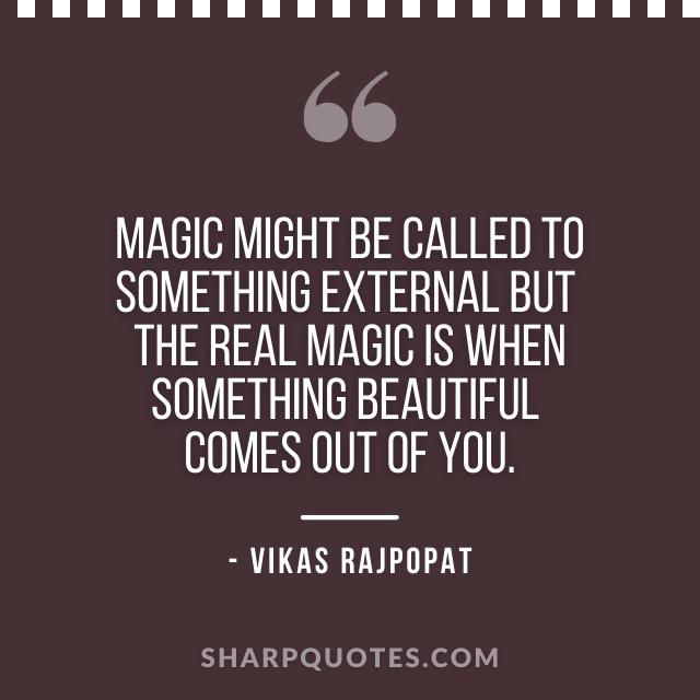 magic quote vikas rajpopat