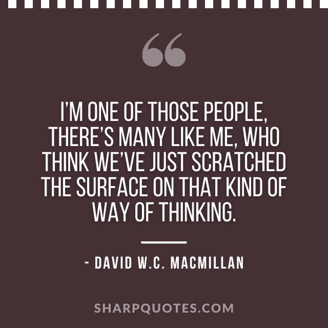 science quotes david w c macmillan
