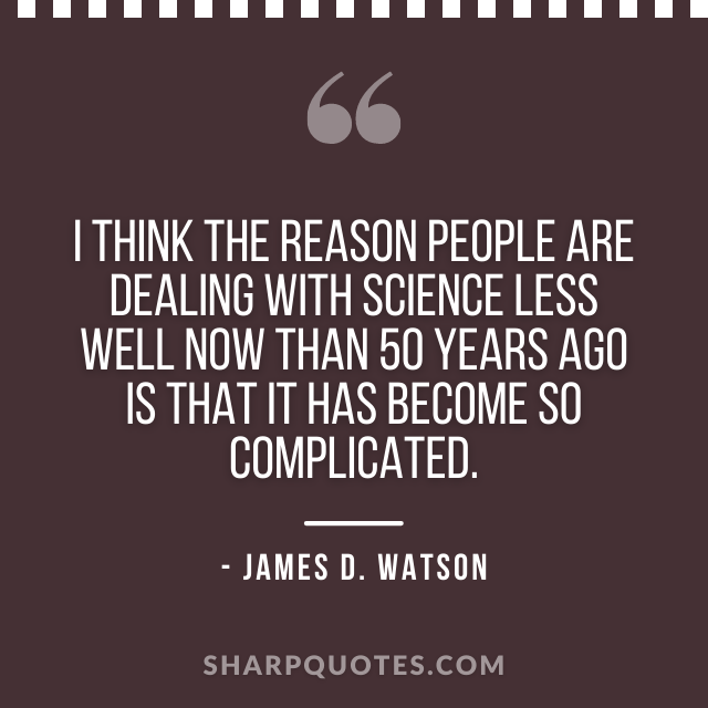 science quotes james d watson