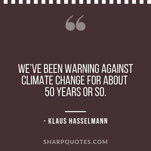 science quotes klaus hasselman