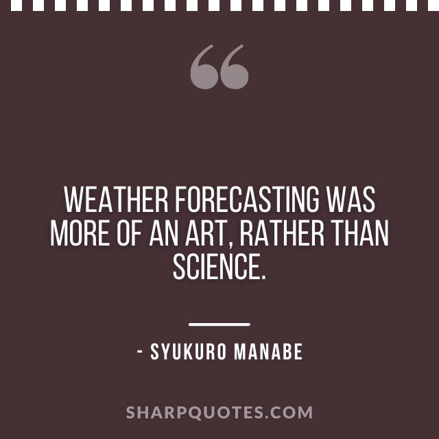 science quotes syukuro manabe