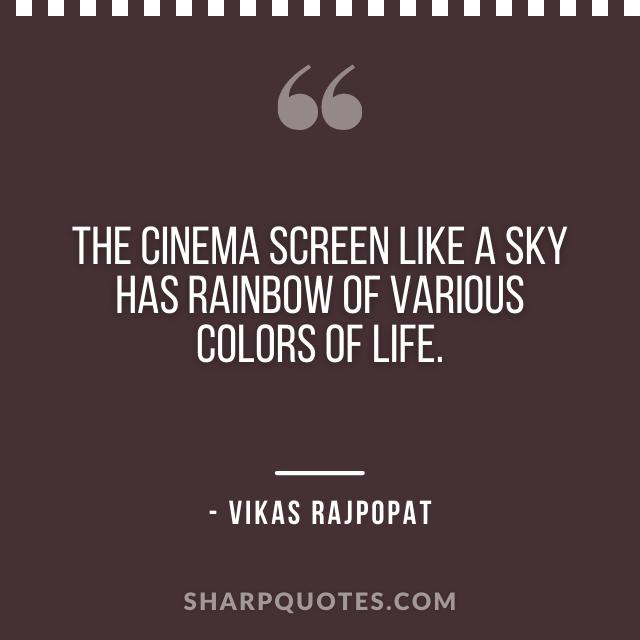 cinema quote vikas rajpopat