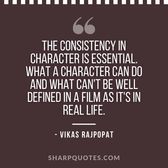 character quote vikas rajpopat