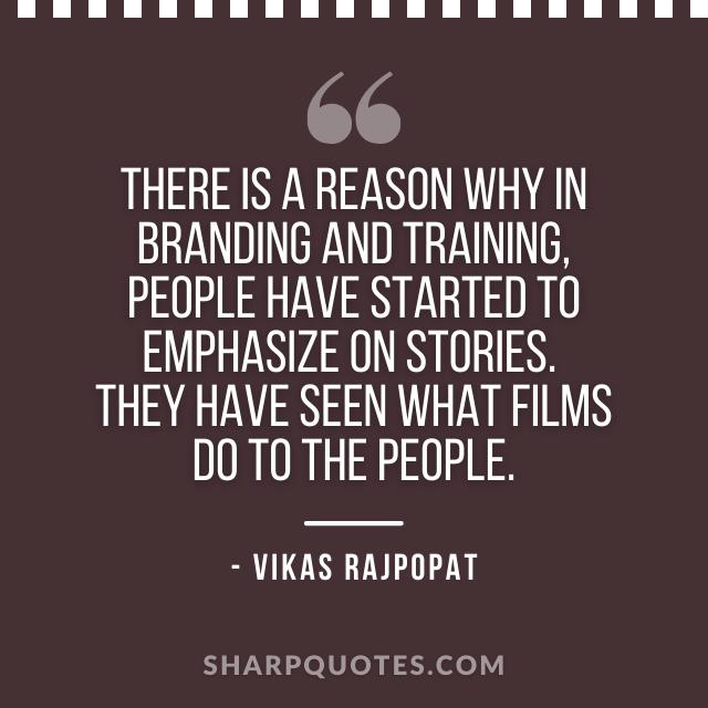 branding stories quote vikas rajpopat