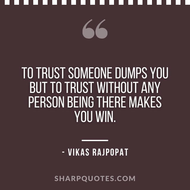 trust quote vikas rajpopat