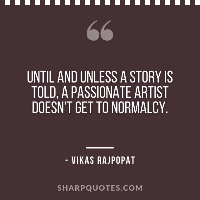 story artist quote vikas rajpopat