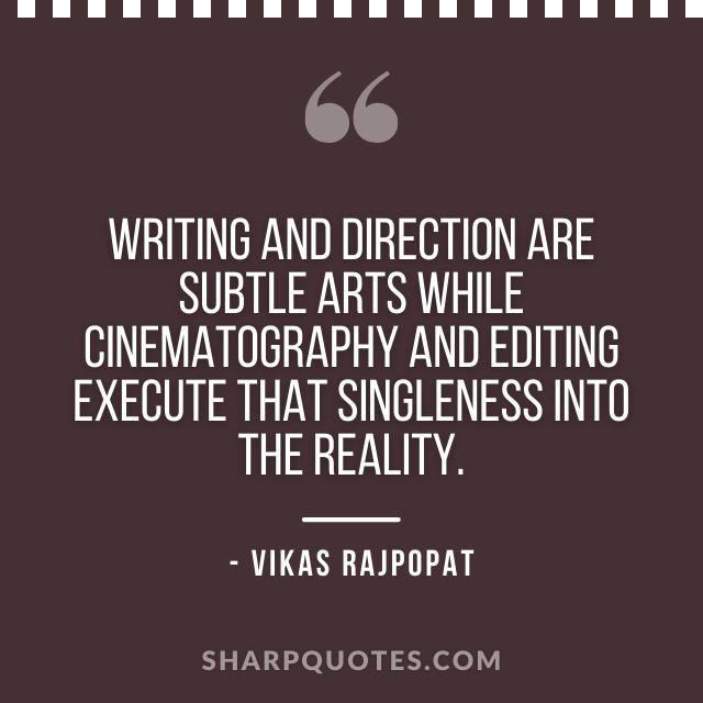 writing direction quote vikas rajpopat